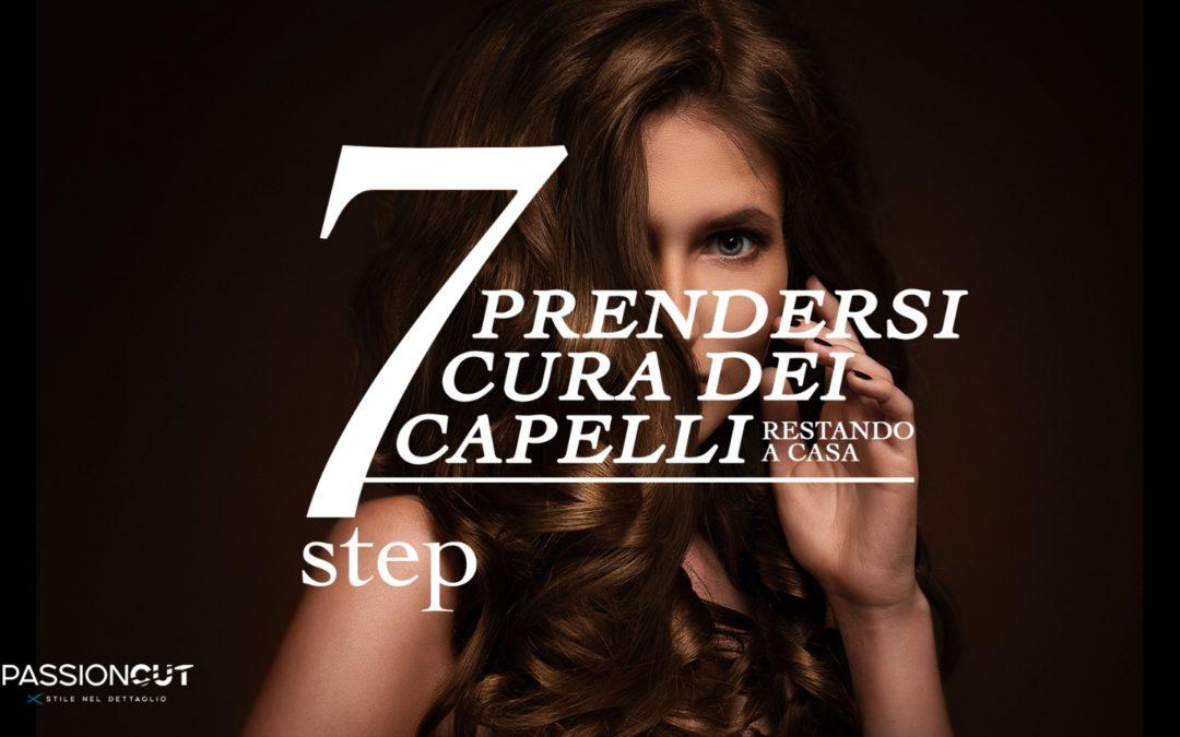 PRENDERSI CURA DEI CAPELLI IN 7 STEP
